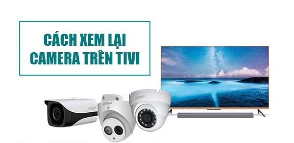 Cach-xem-lai-camera-tren-tivi-1